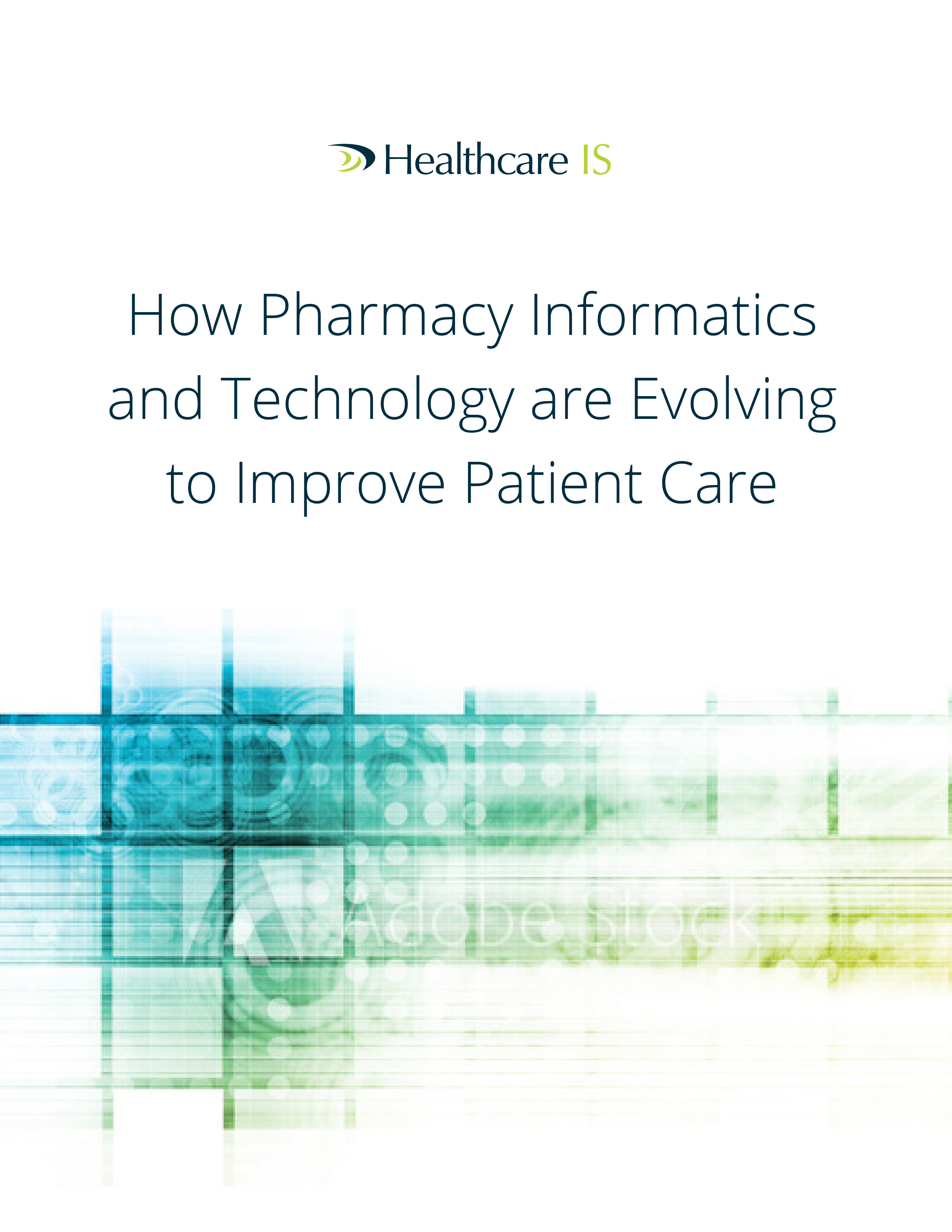 How Pharmacy Informatics and Technology are Evolving to Improve Patient Care eBook Cover.png